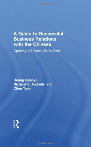 9781560248682: A Guide to Successful Business Relations With the Chinese: Opening the Great Wall's Gate (Haworth Series in International Business)