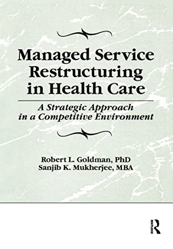 Managed Service Restructuring in Health Care: A: Winston, William, Goldman,