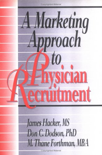 9781560248989: A Marketing Approach to Physician Recruitment (Haworth Marketing Resources)