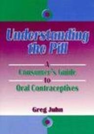 9781560249085: Understanding the Pill: A Consumer's Guide to Oral Contraceptives