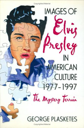 9781560249108: Images of Elvis Presley in American Culture, 1977¿1997: The Mystery Terrain