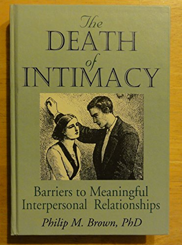 9781560249252: The Death of Intimacy: Barriers to Meaningful Interpersonal Relationships (Haworth Marriage and the Family)