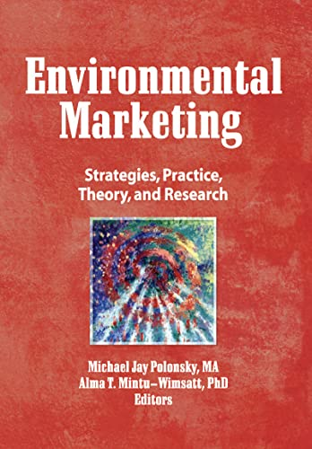 9781560249276: Environmental Marketing: Strategies, Practice, Theory, and Research (Haworth Marketing Resources)