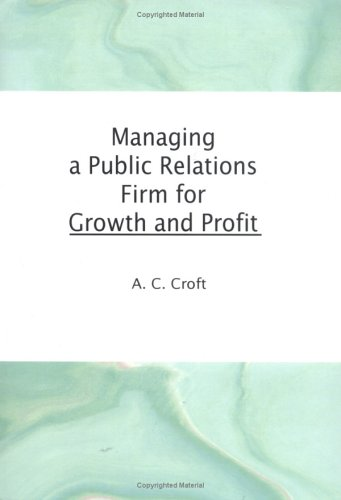 9781560249559: Managing a Public Relations Firm for Growth and Profit (Haworth Marketing Resources)