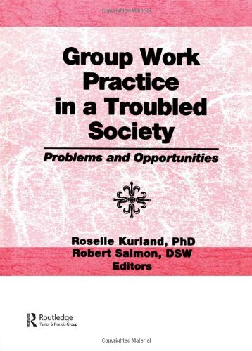Group Work Practice in a Troubled Society: Robert Salmon; Roselle