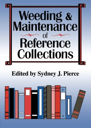 9781560249764: Weeding and Maintenance of Reference Collections