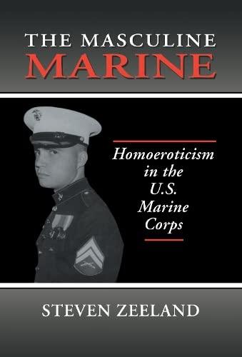 9781560249825: The Masculine Marine: Homoeroticism in the U.S. Marine Corps (Haworth Gay & Lesbian Studies)