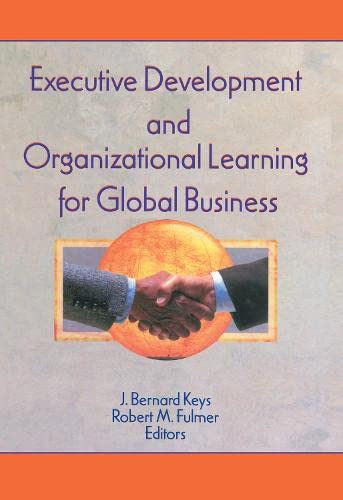 Executive Development and Organizational Learning for Global: Kaynak, Erdener (Author)/