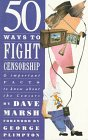 50 Ways to Fight Censorship: And Important Facts to Know About the Censors: Marsh, Dave