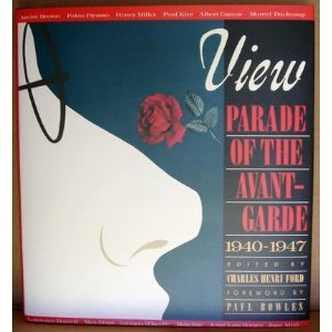 9781560250135: View: Parade of the avant-garde : an anthology of View magazine (1940-1947)
