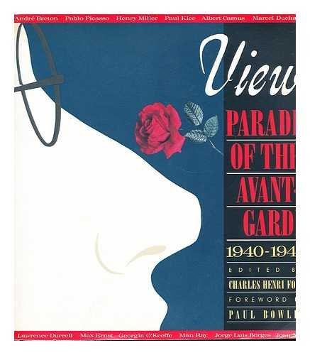 View: Parade of the Avant-Garde An Anthology of View Magazine