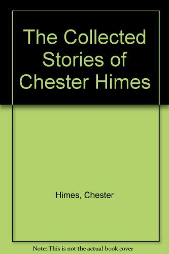 9781560250203: The Collected Stories of Chester Himes