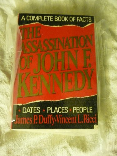 The Assassination of John F. Kennedy: A: Duffy, James P.,