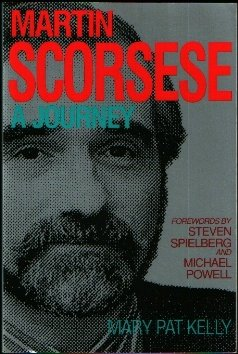 Martin Scorsese: A Journey (9781560250449) by Kelly, Mary Pat