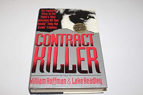 9781560250456: Contract Killer: The Explosive Story of the Mafia's Most Notorious Hitman Donald