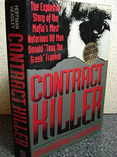 CONTRACT KILLER~THE EXPLOSIVE STORY OF THE MAFIA'S MOST NOTORIOUS HIT MAN DONALD
