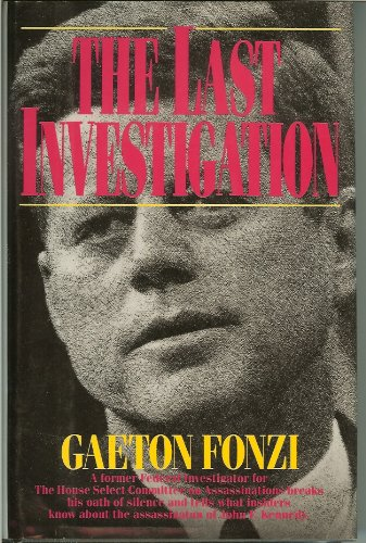 9781560250524: The Last Investigation: A Former Federal Investigator Reveals the Man Behind the Conspiracy to Kill JFK