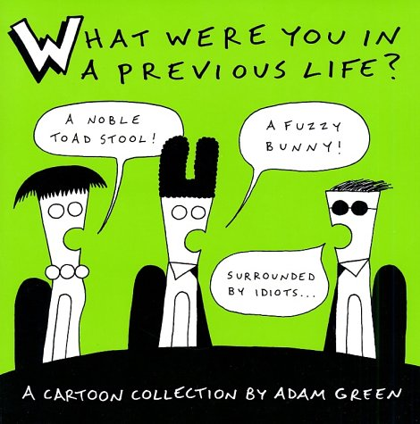 What Were You in a Previous Life? (Signed): Green, Adam