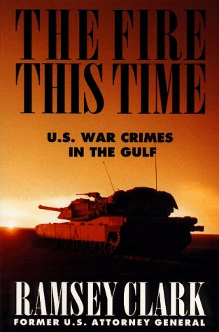 9781560250715: The Fire This Time: U.S. War Crimes in the Gulf
