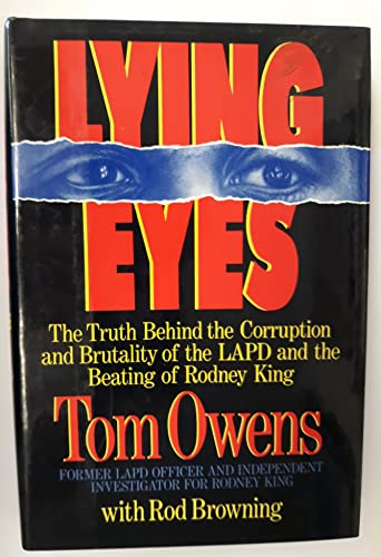 Lying Eyes: the Truth Behind the Corruption: Tom Owens, with