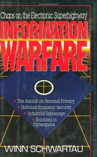 Information Warfare: Chaos on the Electronic Superhighway: Winn Schwartau