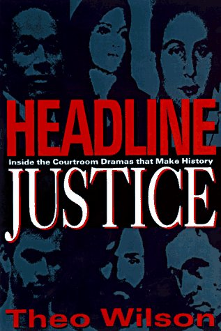 9781560251088: Headline Justice: Inside the Courtroom-The Country's Most Controversial Trials