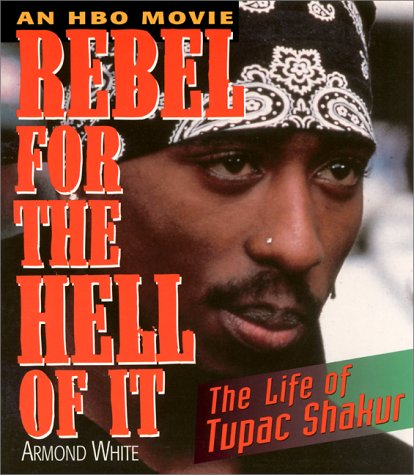 9781560251224: Rebel for the Hell of It: The Life of Tupac Shakur