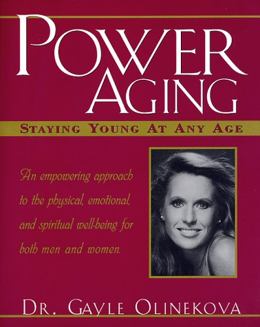 Power Aging: Stay Young at Any Age: Olinekova, Gayle