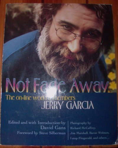 Not Fade Away: The Online World Remembers Jerry Garcia: Thunder's Mouth Pr