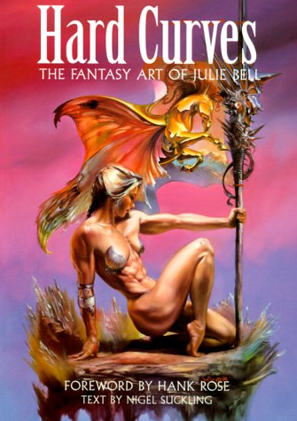 9781560251316: Hard Curves: The Fantasy Art of Julie Bell