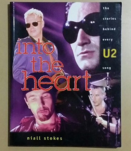 9781560251347: Into the Heart: The Stories Behind Every U2 Song