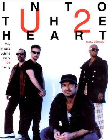 9781560251590: Into the Heart: The Stories Behind Every U2 Song