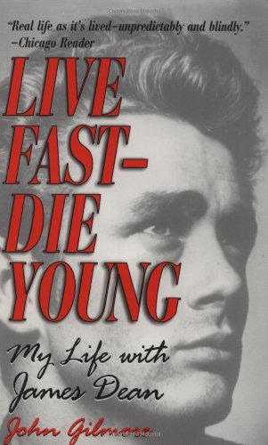 9781560251699: Live Fast -- Die Young: My Life with James Dean