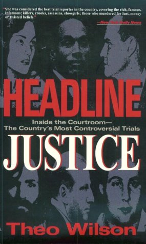 9781560251934: Headline Justice: Inside the Courtroom -- The Country's Most Controversial Trials
