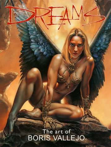 Dreams: The Art of Boris Vallejo: Vallejo, Boris;Suckling, Nigel