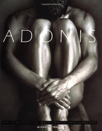 Adonis: Masterpieces of Male Erotic Photography: Michelle Olley; Michelle