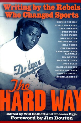9781560252306: The Hard Way: Writing by the Rebels Who Changed Sports