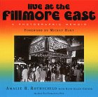 Live at the Fillmore East: A Photographic Memoir: Rothschild, Amalie R.; Gruber, Ruth Ellen