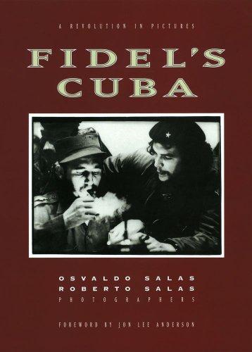 9781560252450: Fidel's Cuba: A Revolution in Pictures