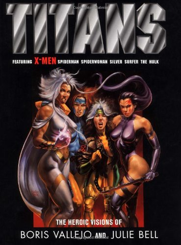 9781560252733: Titans: The Heroic Visions of Boris Vallejo and Julie Bell