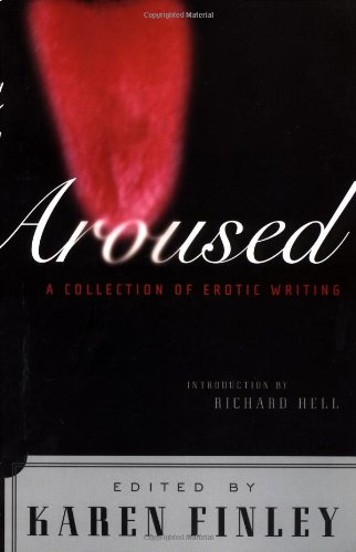 Aroused: A Collection of Erotic Writing: Finley, Karen