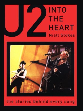 9781560253143: Into the Heart: The Stories Behind Every U2 Song (The Stories Behind Every Song Series)