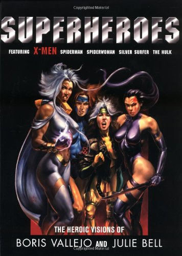 9781560253396: Superheroes: The Heroic Visions of Boris Vallejo and Julie Bell