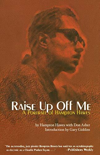 9781560253532: Raise Up Off Me: A Portrait of Hampton Hawes