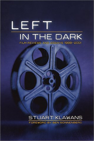 Left in the Dark Film Reviews and: Klawans, Stuart; Sonnenberg,