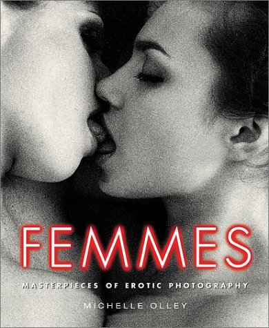 9781560253662: Femmes: Masterpieces of Erotic Photography (Grove Press Poetry Series)