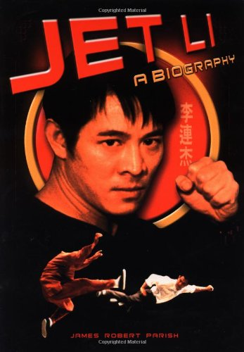 Jet Li: A Biography (1560253762) by James Robert Parish