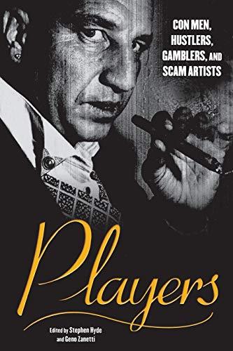 Players : Con Men, Hustlers, Gamblers, and: Walter Benjamin; David