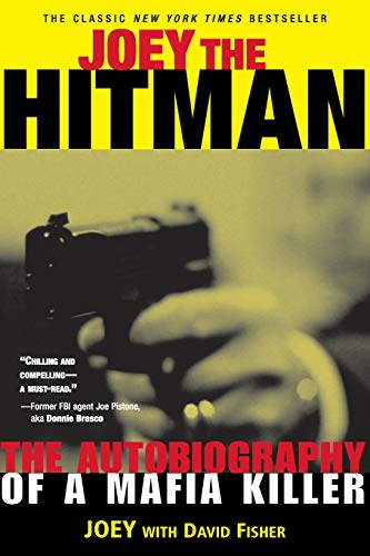 JOEY THE HITMAN~THE AUTOBIOGRAPHY OF A MAFIA KILLER