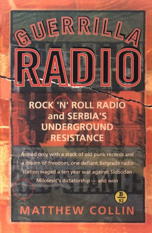 9781560254041: Guerrilla Radio: Rock 'N' Roll Radio and Serbia's Underground Resistance (Nation Books)